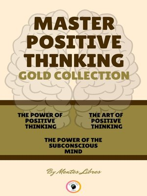cover image of THE POWER OF POSITIVE THINKING--THE POWER OF THE SUBCONCIOUS MIND--THE ART OF POSITIVE THINKING ( 3 BOOKS)