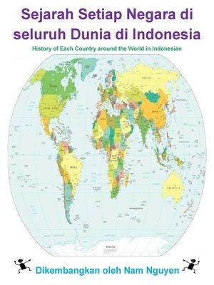 cover image of Sejarah Setiap Negara di seluruh Dunia di Indonesia