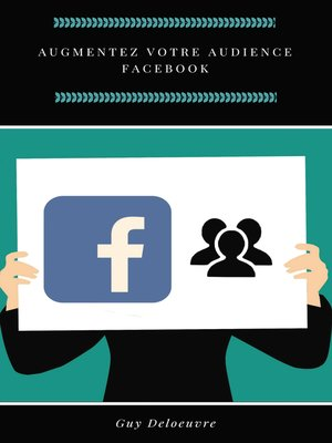 cover image of Augmentez votre audience Facebook