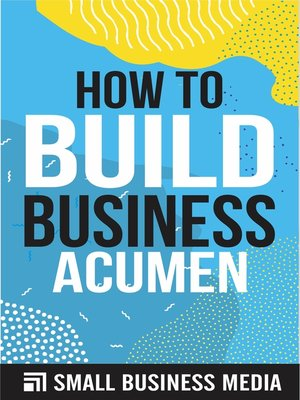 cover image of How to Build Business Acumen
