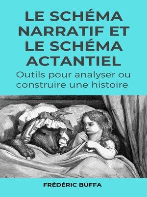 cover image of Le schéma narratif et le schéma actantiel