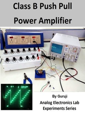 cover image of Class B Push Pull Power Amplifier