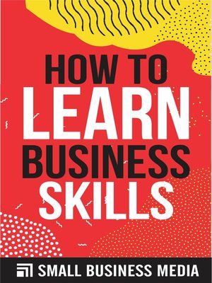 cover image of How to Learn Business Skills