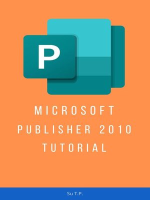 cover image of MICROSOFT PUBLISHER 2010 TUTORIAL