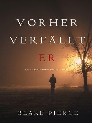 cover image of Vorher Verfällt Er