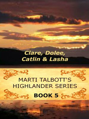 cover image of Marti Talbott's Highlander Series, Volume 5
