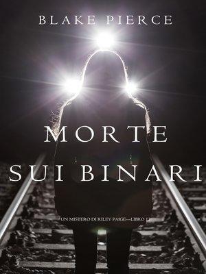 cover image of Morte Sui Binari