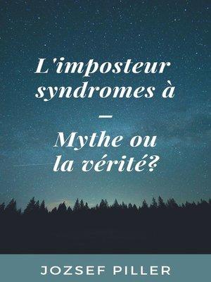 cover image of L'imposteur syndromes à--Mythe ou la vérité?