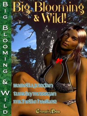 cover image of Big, Blooming & Wild!
