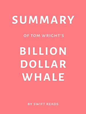 cover image of Summary of Tom Wright's Billion Dollar Whale by Swift Reads