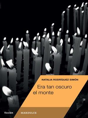 cover image of Era tan oscuro el monte