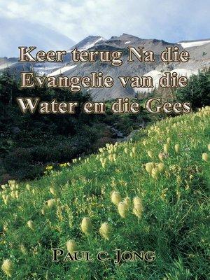 cover image of Keer terug Na die Evangelie van die Water en die Gees