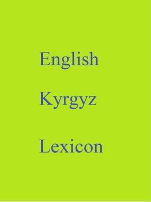 cover image of English Kyrgyz Lexicon