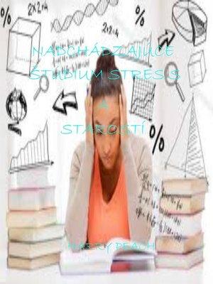 cover image of NADCHÁDZAJÚCE ŠTÚDIUM STRES  a STAROSTÍ