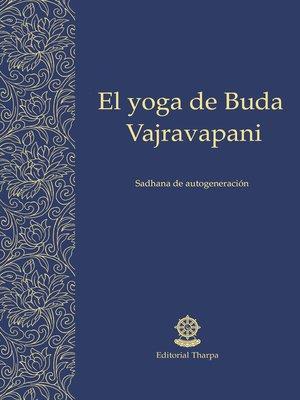 cover image of El yoga de Buda Vajrapani