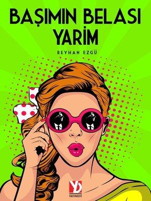 cover image of BAŞIMIN BELASI YARİM