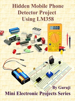 cover image of Hidden Mobile Phone Detector Project Using LM358