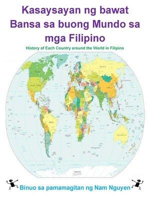 cover image of Kasaysayan ng bawat Bansa sa buong Mundo sa mga Filipino