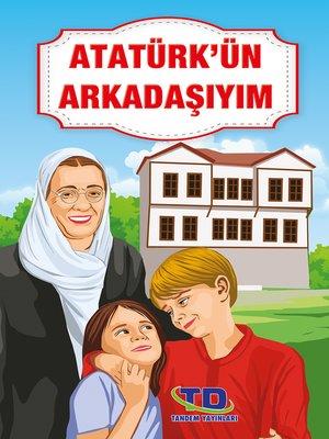 cover image of Atatürk'ün Arkadaşıyım