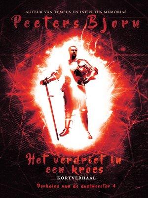 cover image of Het Verdriet In Een Kroes