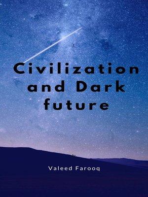 cover image of Civilization and Dark future