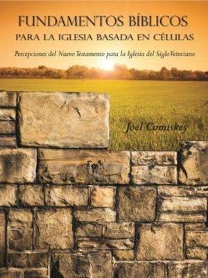 cover image of Fundamentos Bíblicos para la Iglesia Basada en Células