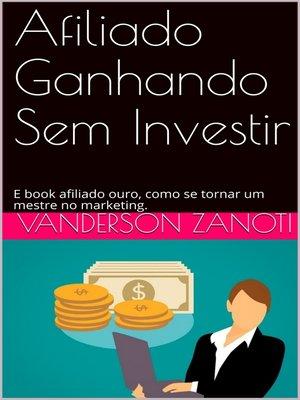 cover image of Afiliado Ganhando sem Ivestir