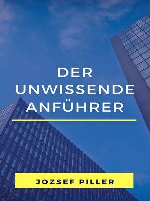 cover image of Der unwissende Anführer