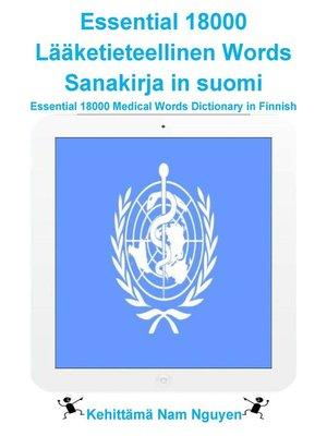cover image of Essential 18000 Lääketieteellinen Words Sanakirja in suomi