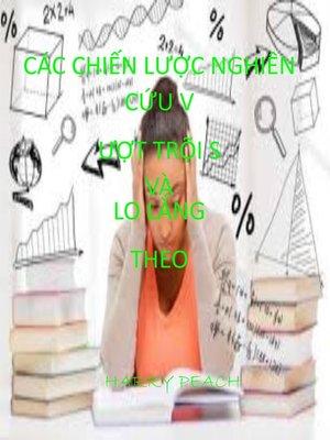 cover image of CÁC CHIẾN LƯỢC NGHIÊN CỨU VƯỢT TRỘI S VÀ LO LẮNG