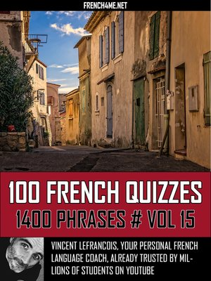 cover image of 100 French Quizzes--1400 Phrases--Vol 15