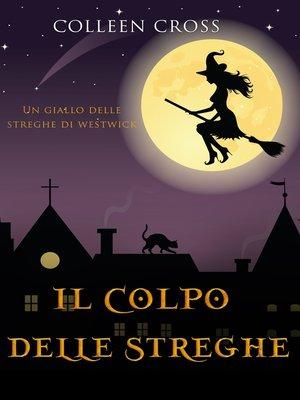 cover image of Il colpo delle streghe