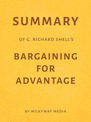 cover image of Summary of G. Richard Shell's Bargaining for Advantage