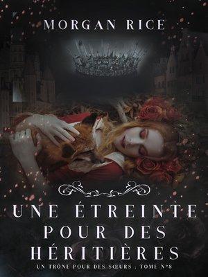 cover image of Une Étreinte Pour Des Héritières