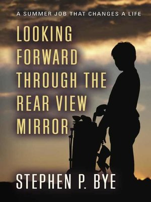 cover image of Looking Forward Through the Rear View Mirror