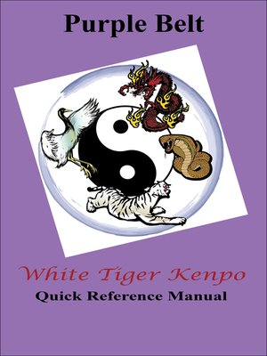 cover image of White Tiger Kenpo Purple Belt Reference Manual