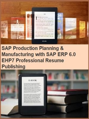 cover image of SAP Production Planning & Manufacturing with SAP ERP 6.0 EHP7 Professional Resume Publishing