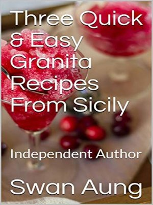cover image of Three Quick & Easy Granita Recipes From Sicily