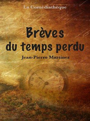 cover image of Brèves du temps perdu