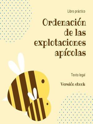 cover image of Ordenación de las explotaciones apícolas