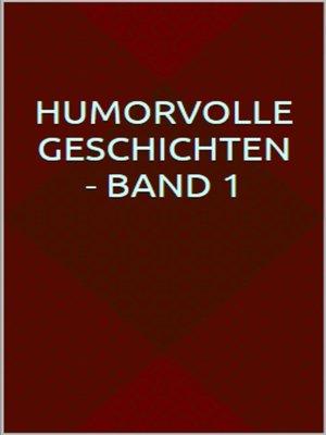 cover image of Humorvolle Geschichten--Band 1