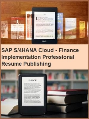 cover image of SAP S/4HANA Cloud--Finance Implementation Professional Resume Publishing