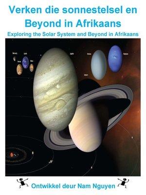 cover image of Verken die sonnestelsel en Beyond in Afrikaans