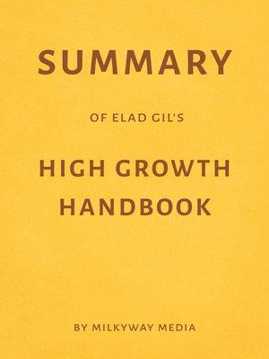 cover image of Summary of Elad Gil's High Growth Handbook