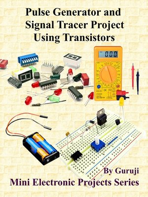 cover image of Pulse Generator and Signal Tracer Project Using Transistors