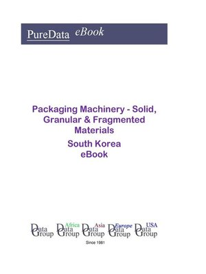cover image of Packaging Machinery--Solid, Granular & Fragmented Materials in South Korea