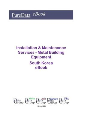 cover image of Installation & Maintenance Services--Metal Building Equipment in South Korea