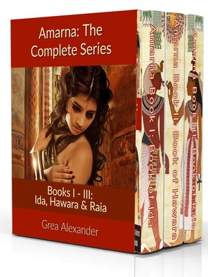 cover image of The Complete Series: A fictional interpretation of the true events that took place in Ancient Egypt & Hattusa before & after Pharaoh Tutankhamun's death