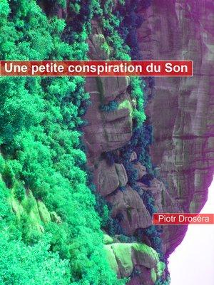 cover image of Une petite conspiration du Son