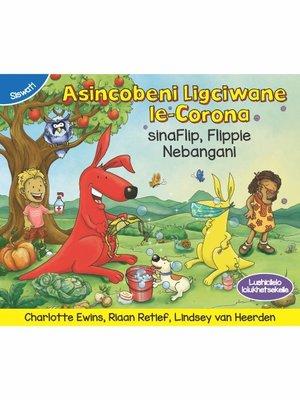 cover image of Asincobeni Ligciwane le-Corona sinaFlip, Flippie Nebangani